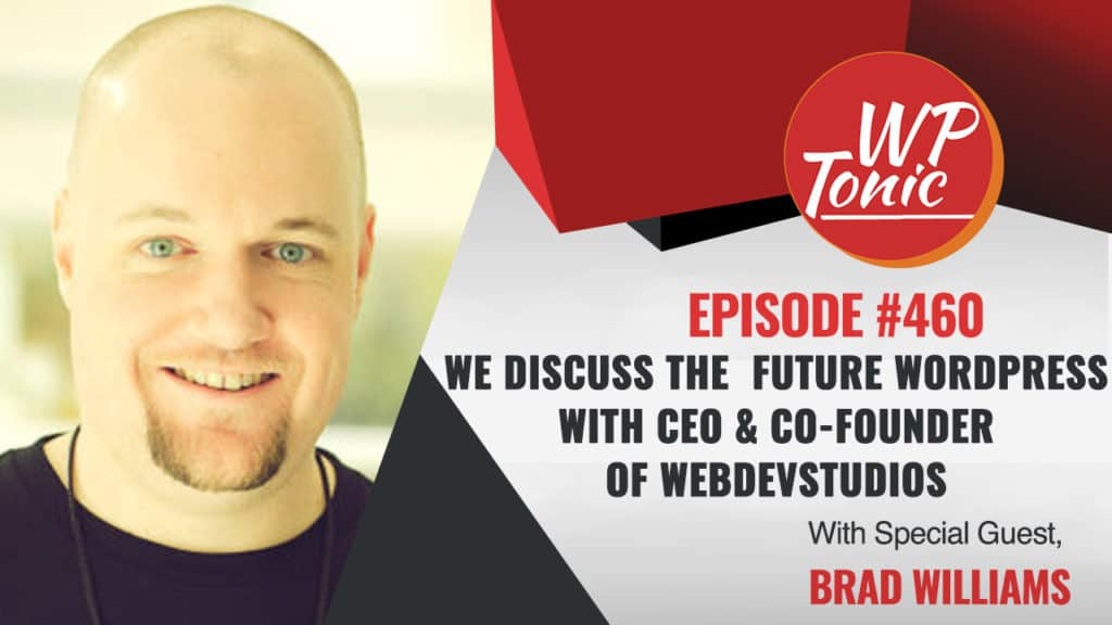 We Discuss The  Future WordPress With CEO & Co-Founder of WebDevStudios