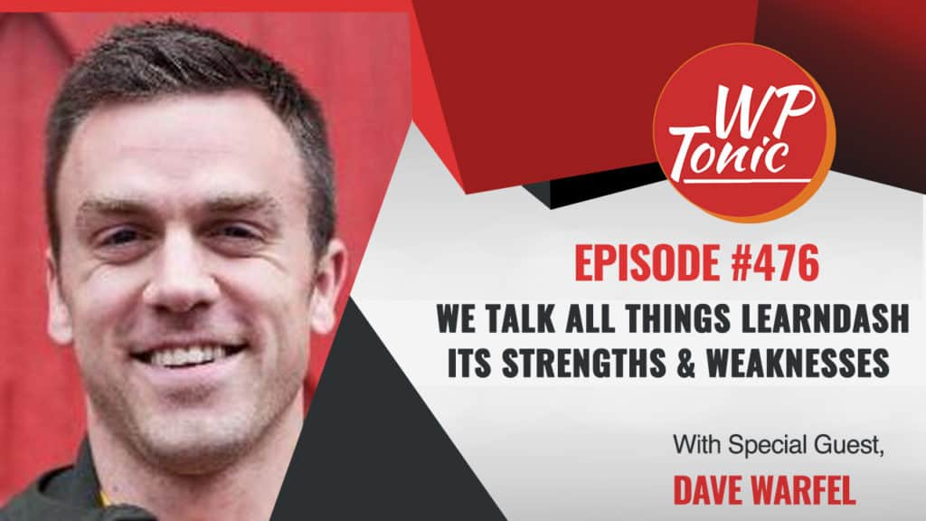 #476 WP-Tonic Show With Special Guest Dave Warfel of EsapeCreative