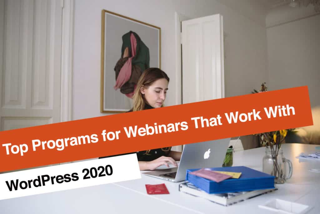 Top Programs for Webinars That Work With WordPress 2020