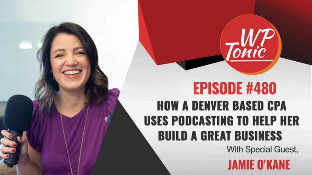 #480 WP-Tonic Show With Special Guest Jamie O'Kane