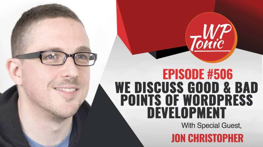 #506 WP-Tonic Show With Special Guest Jon Christopher of SearchWP