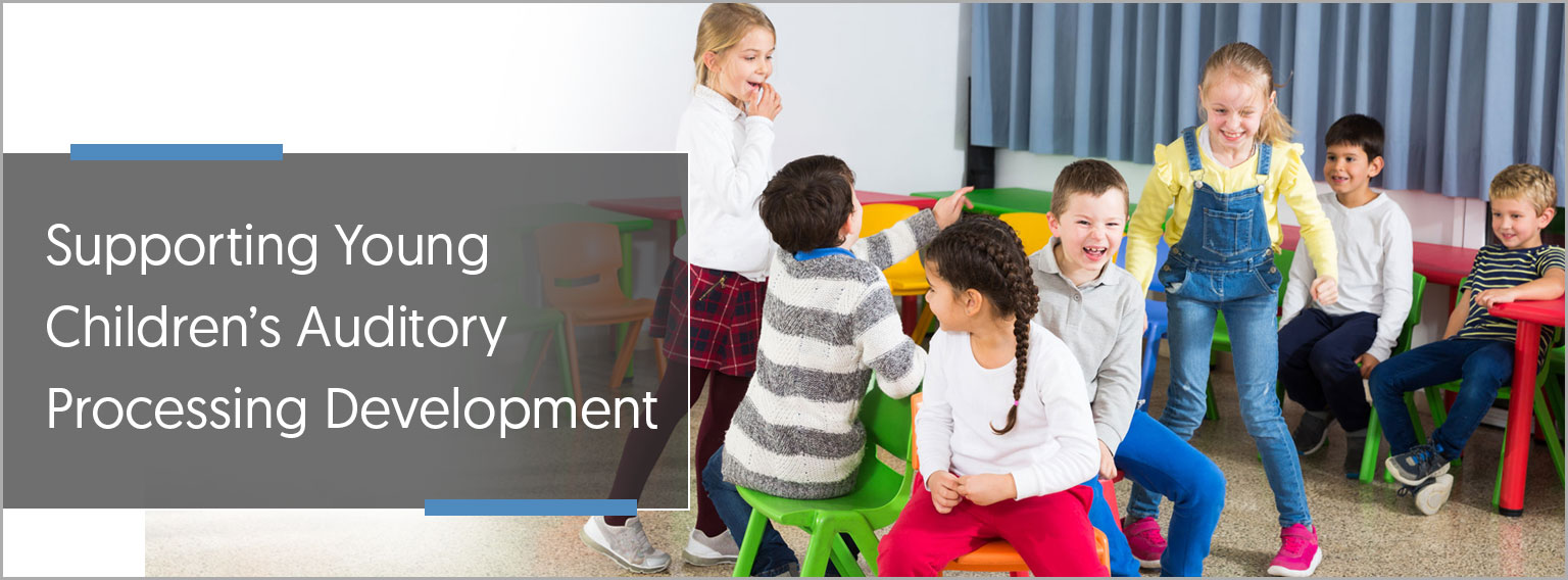 supporting-young-childrens-auditory-processing-development
