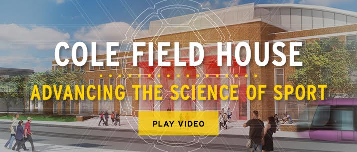 Cole Field House Advance the science of sport