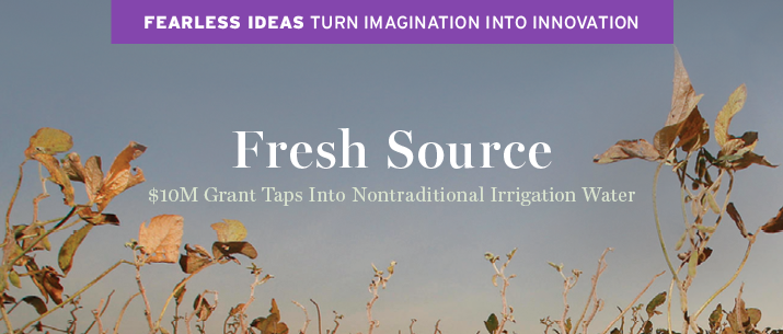 Fresh Source 10 million grant taps into nontraditional irrigation water