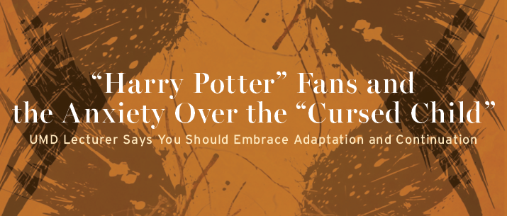 Harry Potter Fans adn the Anxiety over the Cursed Child