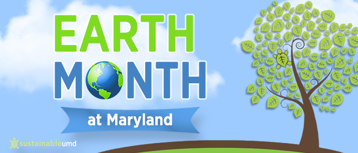 Earth Month at Maryland
