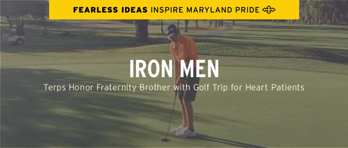Iron Men // Terps honor Fraternity brother with golf trip for heart patients