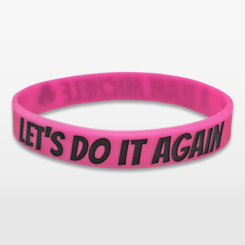 Let's Do It Again Classic Silicone Wristband custom made for a customer