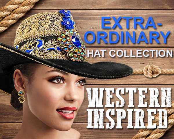 Extraordinary Hat Collection, Western Inspired Designs