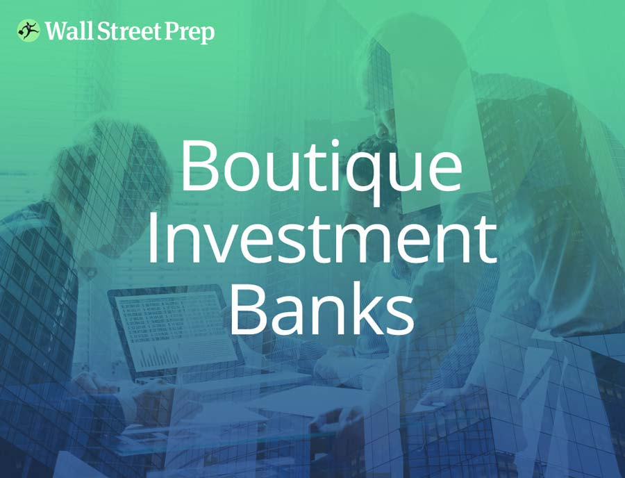List of Boutique Investment Banks | Wall Street Prep - Wall