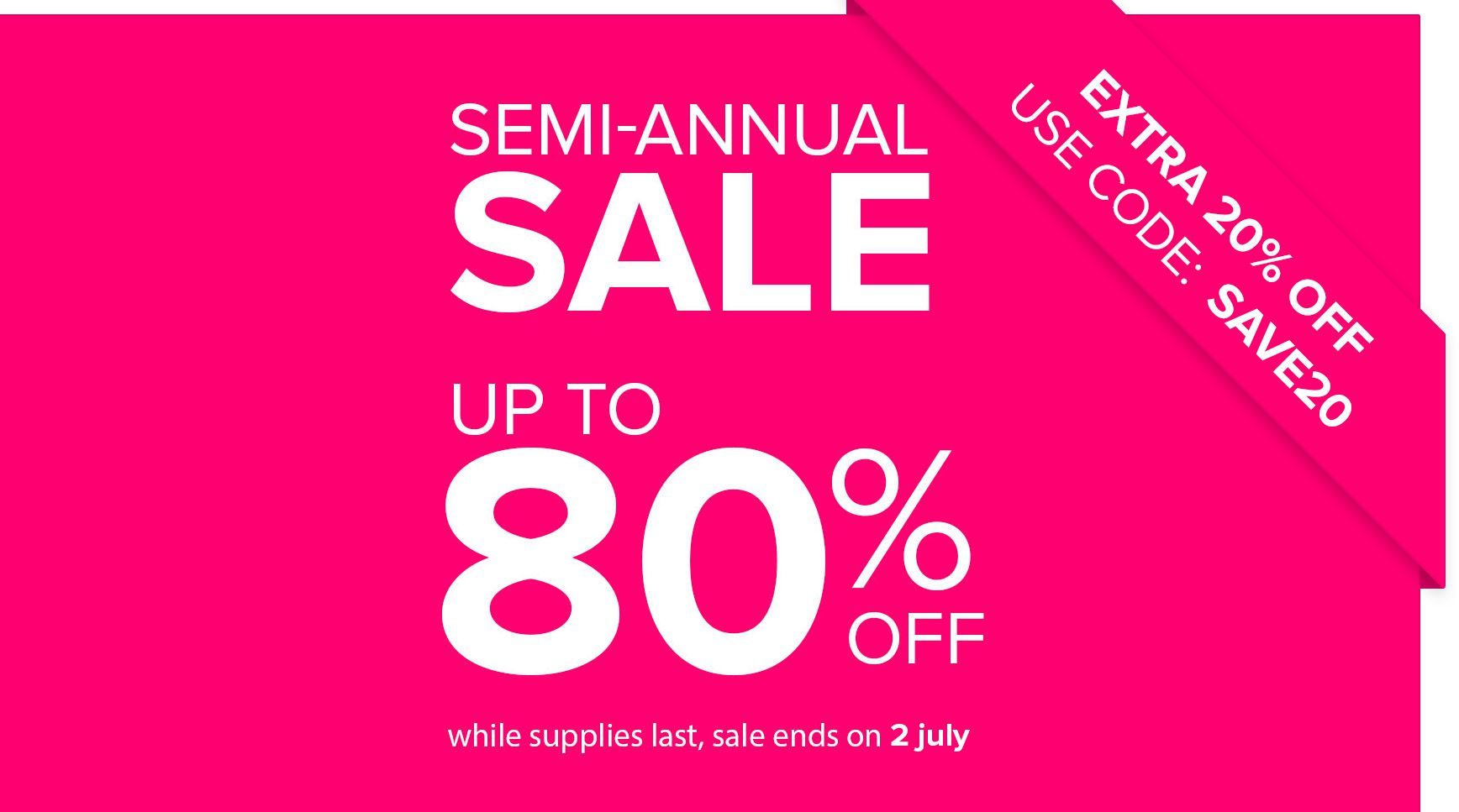 Shop Now - Semi-Annual Sale Up To 80% Off
