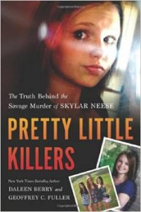 Little Killers: The Truth Behind the Savage Murder of Skylar Neese