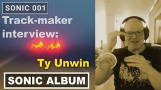 Sonic Album Interview: Ty Unwin - Freebies