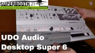 Superbooth 21: UDO Audio Desktop Super 6