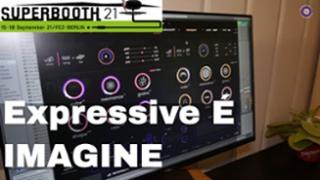 Superbooth 21: Expressive E Imagine Physical Modeling VA