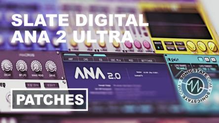 Sonic LAB: Slate Digital ANA2 Ultra Bundle