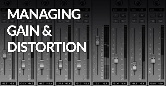 How To Manage Gain And Distortion