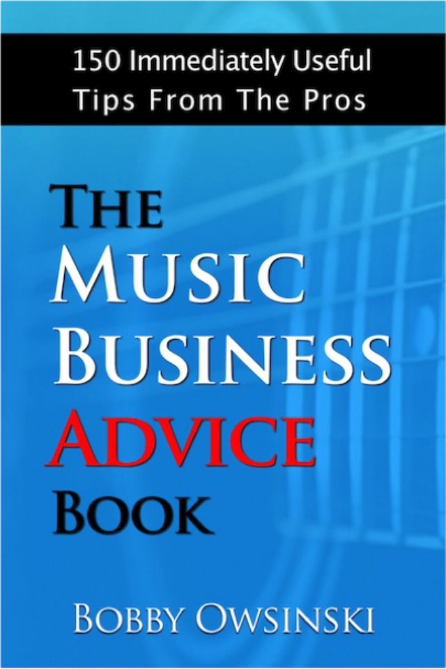 The Music Business Advice Book