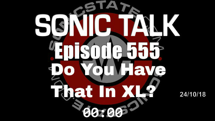Sonic TALK 555 - Do You Have That In XL?
