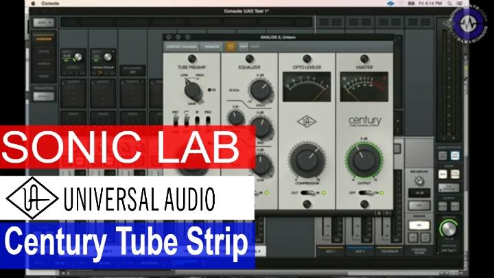 Sonic LAB: UAD Century Tube Channel Strip