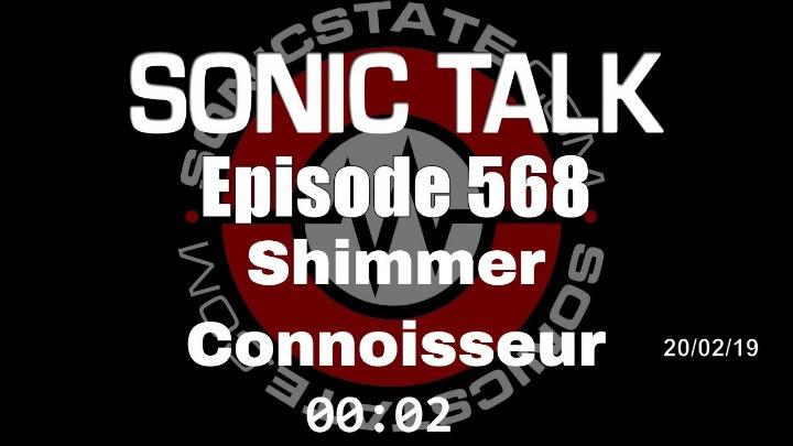 Podcast: Sonic TALK 568 - Shimmer Connoisseur