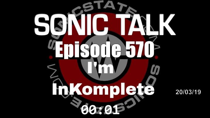 Podcast: Sonic TALK 570 - I