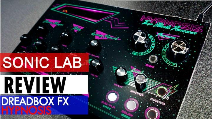 Sonic LAB: Dreadbox Hynposis Retro Time Effects
