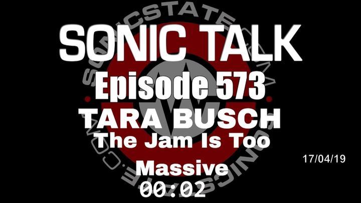 Podcast: Sonic TALK 573 - Tara Busch, The Jam Is Too Massive