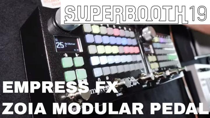 superbooth 2019 empress effects zoia modular pedal. Black Bedroom Furniture Sets. Home Design Ideas
