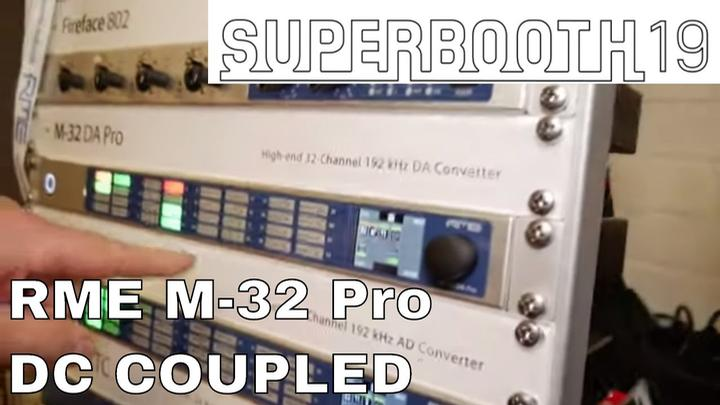 Superbooth 2019: RME M-32 Pro MADI DC Coupled Outputs