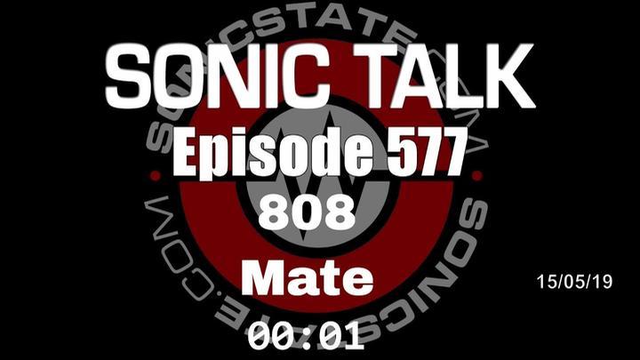 Pocdast: Sonic TALK 577 - 808 Mate