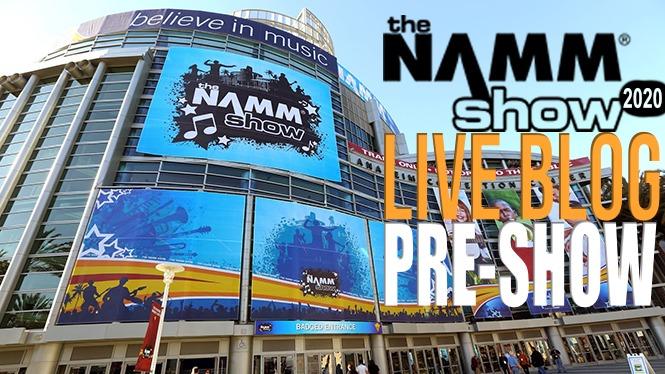 LIVE BLOG: NAMM 2020 Pre Show