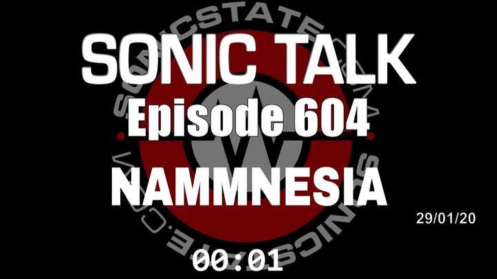 Podcast: Sonic TALK 604 - NAMMNESIA