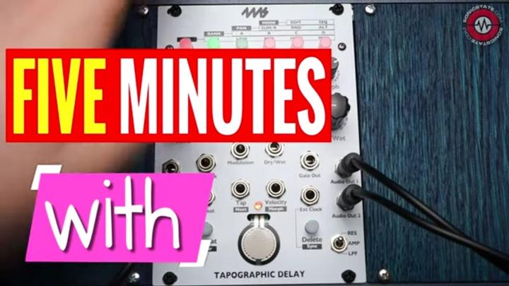 FIVE MINUTES WITH - 4ms Tapographic Delay