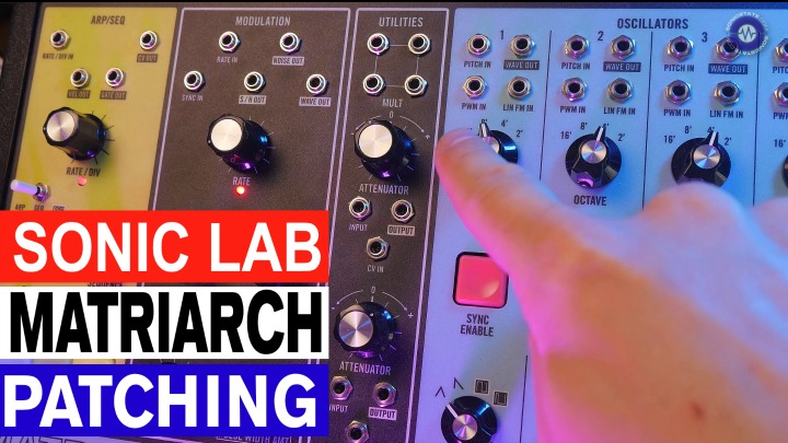 Sonic LAB: Patching Concepts With The Moog Matriarch