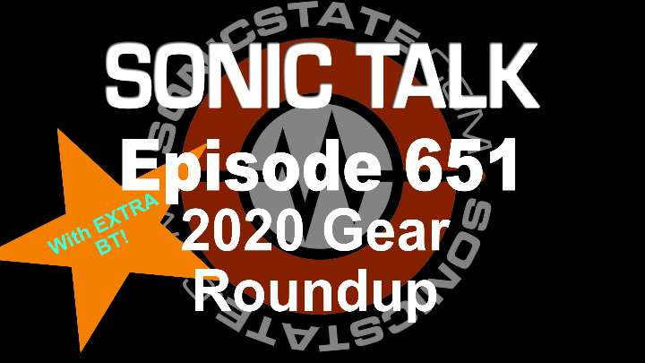Podcast: Sonic TALK 651 - 2020 Gear Round Up