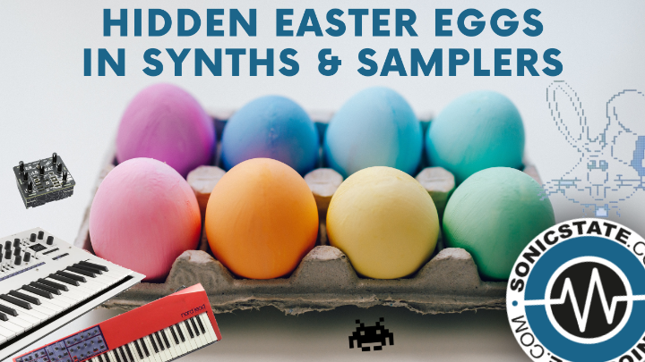 The Hidden Easter Eggs In Synths & Samplers