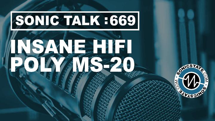 Podcast: Sonic TALK 669 - Insane HiFi + Cherry Audio PS-20