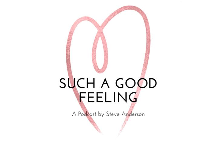 Such A Good Feeling Podcast