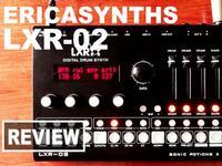 Sonic LAB: Erica Synths LXR-02 Drum Machine