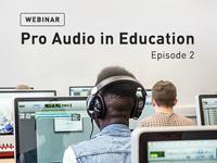 Pro Audio In Education Webinar