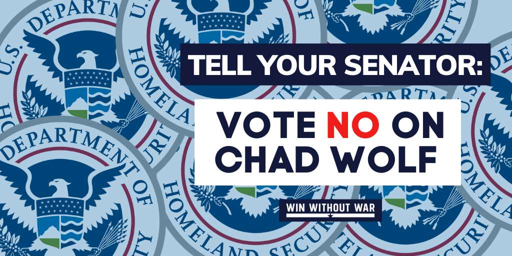 Tell your Senator: Vote NO on Chad Wolf for DHS Secretary