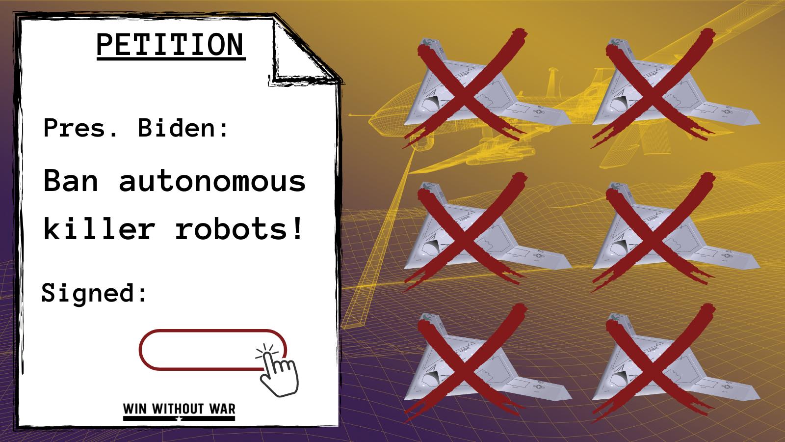 President Biden: Ban autonomous killer robots!