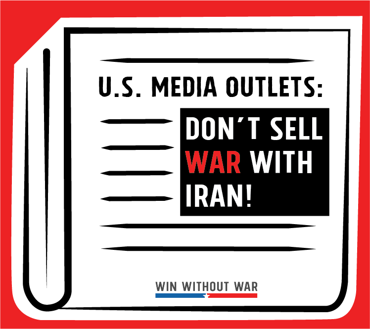 Tell U.S. Media Outlets: Don't sell war with Iran!