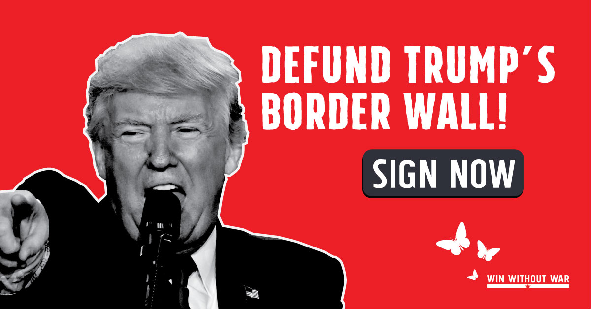 Tell Congress: Defund Trump's Border Wall!