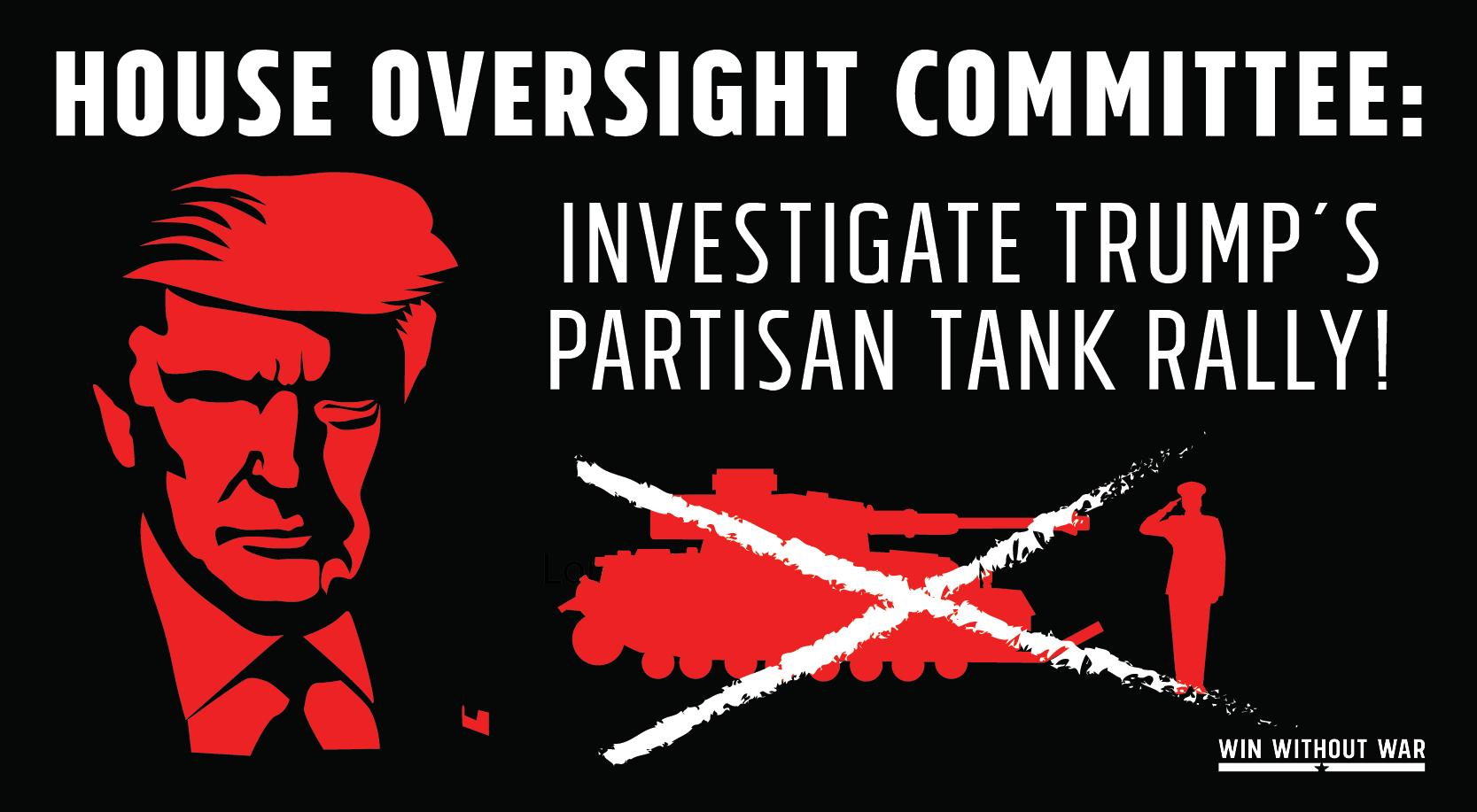 Investigate Trump's partisan tank rally!