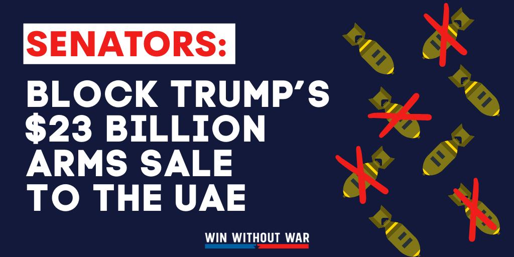 Tell your Senators: BLOCK Trump's $23 billion arms sale to the UAE