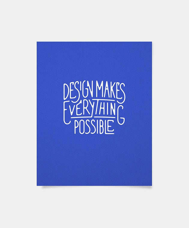 Design Makes Everything Possible - Brent Galloway