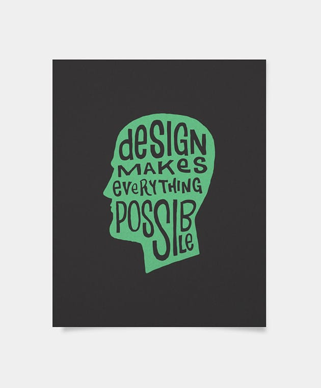 Design Makes Everything Possible Head - Kyle Steed