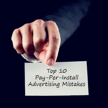 Top-10-Pay-Per-Install-Advertising-Mistakes